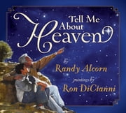 Tell Me About Heaven ebook by Randy Alcorn