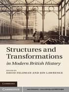 Structures and Transformations in Modern British History ebook by David Feldman, Jon Lawrence