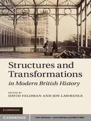 Structures and Transformations in Modern British History ebook by David Feldman,Jon Lawrence