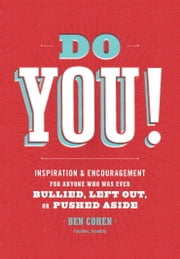 Do You - Inspiration and Encouragement for Anyone Who Was Ever Bullied, Left Out, or Pushed Aside ebook by Ben Cohen