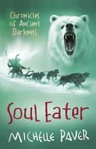 Soul Eater - Book 3 ebook by Michelle Paver