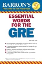 Essential Words for GRE ebook by Philip Geer,Ed.M.