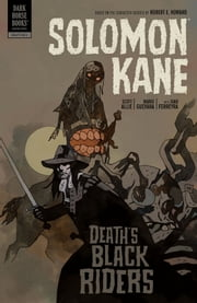 Solomon Kane Volume 2: Death's Black Riders ebook by Scott Allie