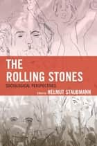 The Rolling Stones - Sociological Perspectives ebook by