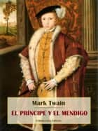 El príncipe y el mendigo ebook by Mark Twain