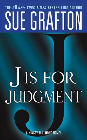 """J"" is for Judgment - A Kinsey Millhone Novel ebook by Sue Grafton"