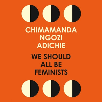 We Should All Be Feminists audiobook by Chimamanda Ngozi Adichie