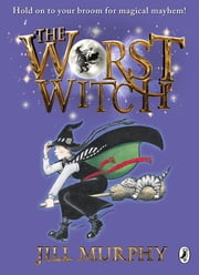 The Worst Witch ebook by Jill Murphy