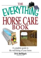 The Everything Horse Care Book ebook by Chris Defilippis