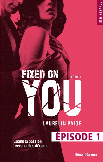 Fixed on you - tome 1 Episode 1 ebook by Laurelin Paige