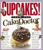 Cupcakes! - From the Cake Mix Doctor eBook by Anne Byrn