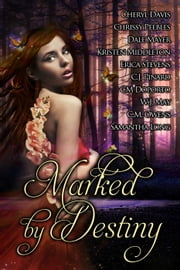 Marked by Destiny ebook by W.J. May,Cheryl Davis,Tiffany Evans,Dale Mayer,C.J. Pinard,Erica Stevens,C.M. Doporto,Kristen Middleton,Samantha Long,Chrissy Peebles
