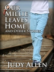 Our Millie Leaves Home and Other Stories ebook by Judy Allen