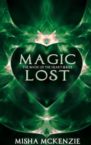 Magic Lost ebook by Misha McKenzie