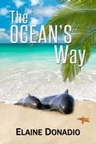 The Ocean's Way ebook by Elaine Donadio