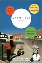 Model Home - A Novel ebook by Eric Puchner
