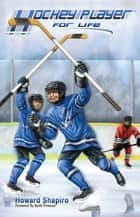 Hockey Player for Life ebook by Keith Primeau, Howard Shapiro