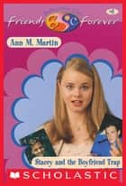 Stacey and the Boyfriend Trap (The Baby-Sitters Club Friends Forever #6) ebook by Ann M. Martin