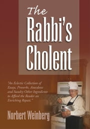 The Rabbi's Cholent ebook by Norbert Weinberg