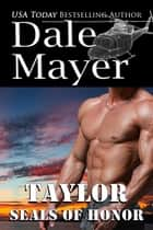 SEALs of Honor: Taylor ekitaplar by Dale Mayer