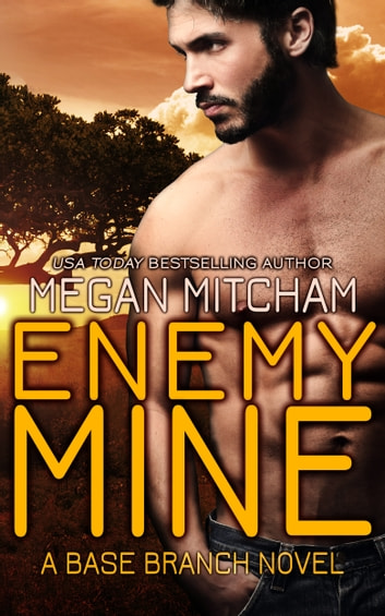 Enemy Mine - A Base Branch Novel ebook by Megan Mitcham