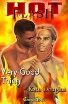 A Very Good Thing ebook by Kate Douglas
