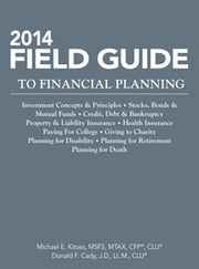 2014 Field Guide to Financial Planning ebook by Michael E. Kitces, MSFS, MTAX, CFP®,Donald F. Cady, J.D., LL.M., CLU®