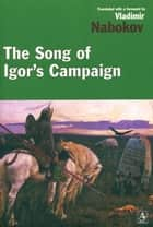 The Song of Igor's Campaign ebook by Vladimir Nabokov