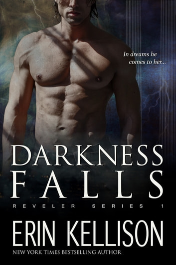 Darkness Falls - Reveler Series 1 ebook by Erin Kellison