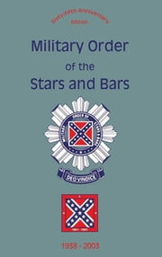 Military Order of the Stars and Bars (65th Anniversary Edition) - 1938-2003 ebook by Turner Publishing