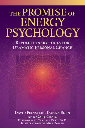 The Promise of Energy Psychology - Revolutionary Tools for Dramatic Personal Change ebook by David Feinstein