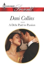 A Debt Paid in Passion ebook by Dani Collins