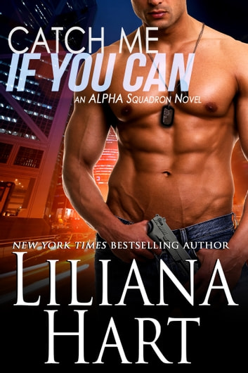 Catch Me If You Can ebook by Liliana Hart
