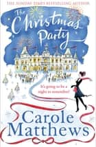 The Christmas Party ebook by Carole Matthews