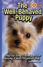 The Well-Behaved Puppy ebook by Dominique De Vito