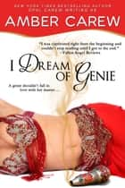 I Dream of Genie (Contemporary Fantasy Romance) ebook by Amber Carew, Opal Carew