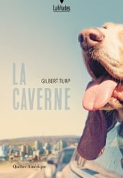 La Caverne ebook by Gilbert Turp