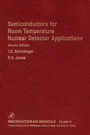 Semiconductors for Room Temperature Nuclear Detector Applications ebook by Albert C. Beer, Eicke R. Weber, R. K. Willardson