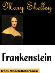 Frankenstein Or The Modern Prometheus (Mobi Classics) ebook by Mary Wollstonecraft Shelley