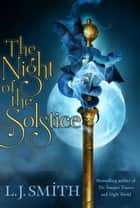 The Night of the Solstice ebook by L.J. Smith