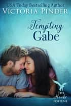 Tempting Gabe - Hawke Family Fortune, #1 ebook by Victoria Pinder
