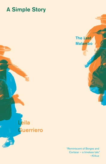 A Simple Story: The Last Malambo ebook by Leila Guerriero