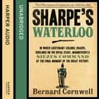 Sharpe's Waterloo: The Waterloo Campaign, 15–18 June, 1815 (The Sharpe Series, Book 20) audiobook by Bernard Cornwell