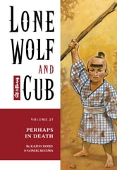Lone Wolf and Cub Volume 25: Perhaps in Death ebook by Kazuo Koike
