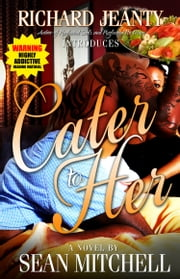 Cater To Her ebook by Sean Mitchell
