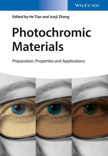 Photochromic Materials - Preparation, Properties and Applications ebook by He Tian,Junji Zhang