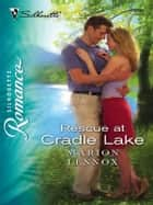 Rescue at Cradle Lake ebook by Marion Lennox
