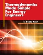 Thermodynamics Made Simple for Energy Engineers ebook by S. Bobby Rauf