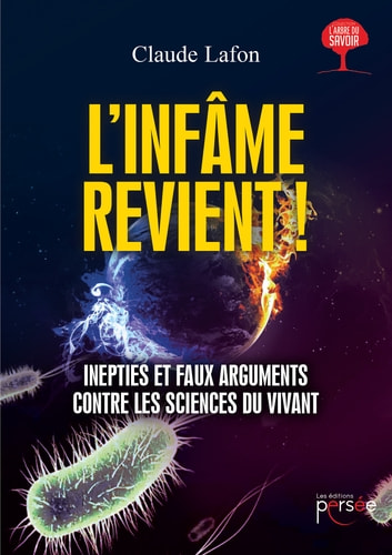 L'infâme revient! Inepties et faux arguments contre les sciences du vivant ebook by Claude Lafon