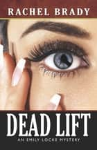 Dead Lift ebook by Rachel Brady